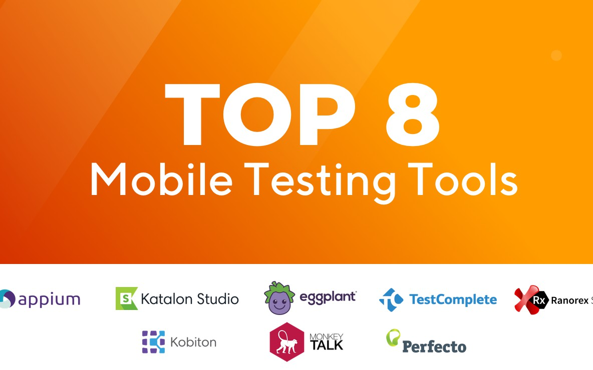 Top 8 Mobile Testing Tools - 2020 Update - RapidAPI