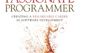 My Notes From the ''Passionate Programmer''