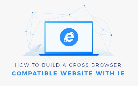How to Build a Website Compatible With IE - DZone Web Dev
