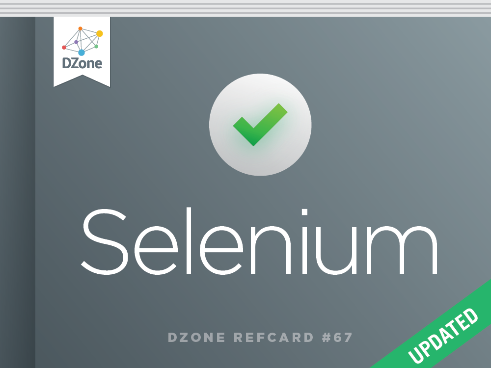 Getting Started With Selenium Dzone Refcardz