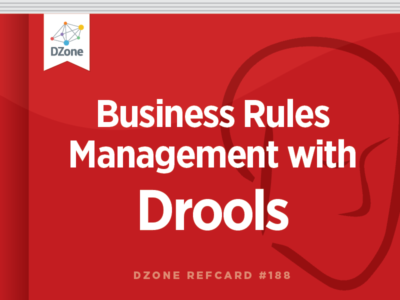 Business Rule Management With Drools Dzone Refcardz