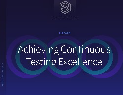 Achieving Continuous Testing Excellence