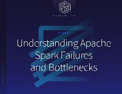 Understanding Apache Spark Failures and Bottlenecks