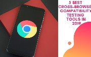 5 Best Cross Browser Compatibility Testing Tools in 2019