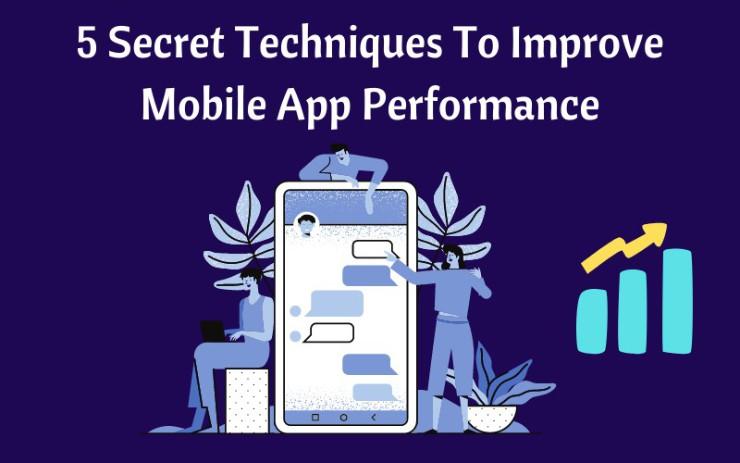 5 Techniques To Improve Mobile App Performance
