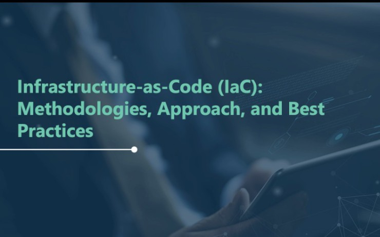 Infrastructure-as-Code (IaC): Methodologies, Approach, and Best Practices