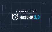How Hasura 2.0 Works: A Design and Engineering Look