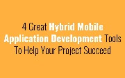 4 Great Hybrid Mobile Application Development Tools To Help Your Project...
