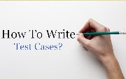 Best Tips To Write Test Cases in Software Testing