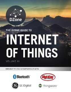 DZone's Guide to the Internet of Things Volume III