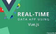Creating a Real-Time Data Application Using Vue.js